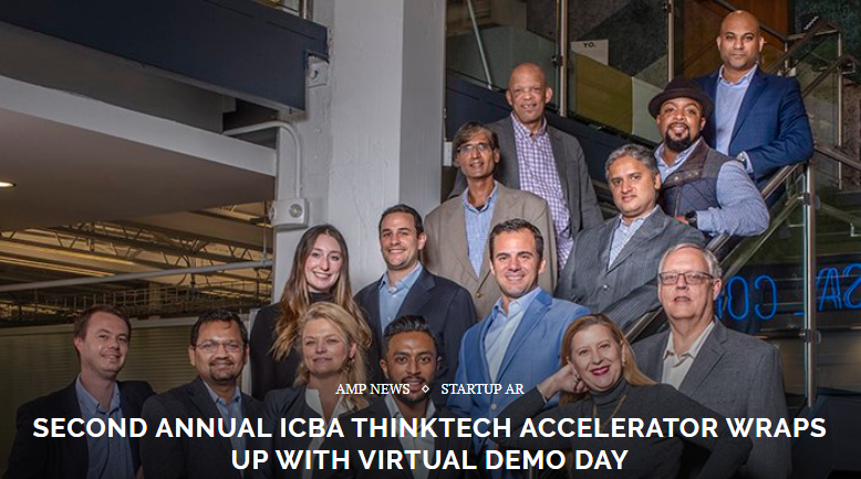SECOND ANNUAL ICBA THINKTECH ACCELERATOR WRAPS UP WITH VIRTUAL DEMO DAY